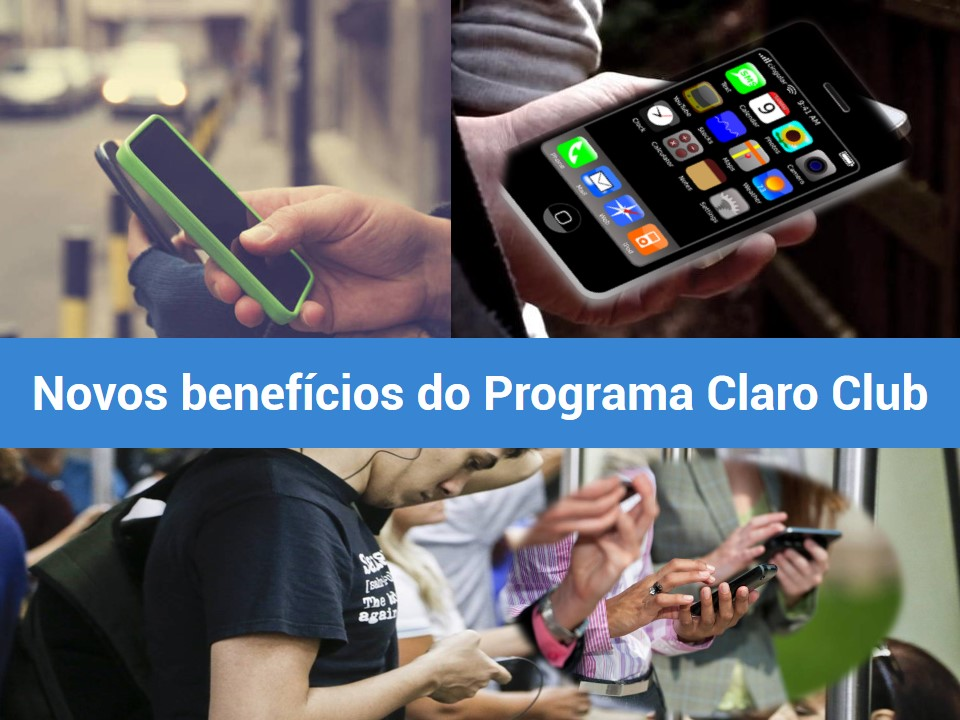 Novos beneficios do Programa Claro CLub